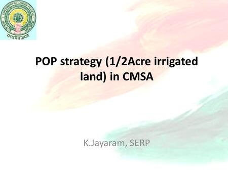 POP strategy (1/2Acre irrigated land) in CMSA K.Jayaram, SERP.