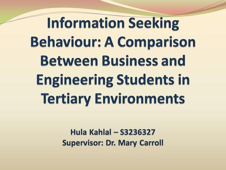 Topic Selection: Information available on the web Debates about Information Seeking Behaviour Investigate the presence of the academic library.
