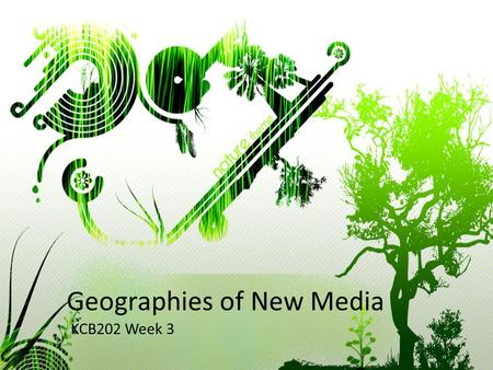 Geographies of New Media KCB202 Week 3. Agenda Attendance Relevance of Geography to the future of new media Readings & Activities Wiki Time Consultation.