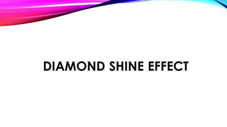 DIAMOND SHINE EFFECT. IN THIS STEP BY STEP LESSON, I WILL SHOW YOU HOW TO CREATE VERY ATTRACTIVE DIAMOND SHINE EFFECT USING SOME SPECIAL FLASH TIPS AND.