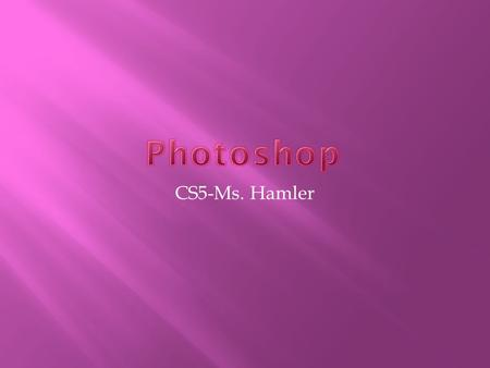 CS5-Ms. Hamler Conventional Camera Light is focused from the lens onto film Stored on film Negative image on film Digital Camera Light is focused from.