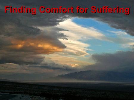 Finding Comfort for Suffering. Escapes from pain (unhealthy) Finding Comfort for Suffering.