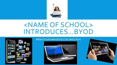 INTRODUCES…BYOD BRING YOUR OWN DEVICE (TECHNOLOGY)