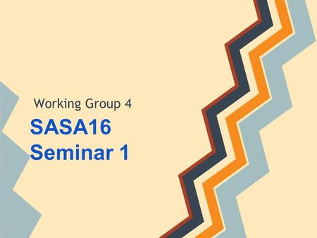 SASA16 Seminar 1 Working Group 4. Conceptualising Gender in a Swedish Context Åsa Lundqvist Historical continuity in the conceptualisation of gender is.