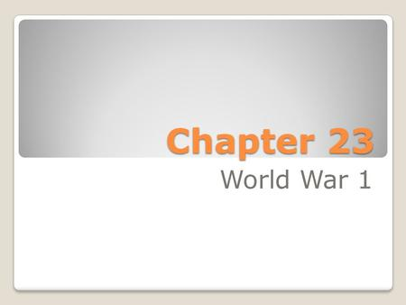 Chapter 23 World War 1.