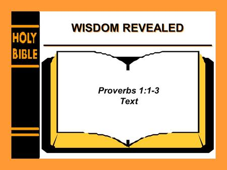 WISDOM REVEALED Proverbs 1:1-3 Text.