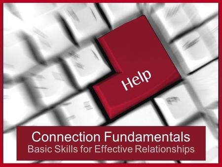 Connection Fundamentals Basic Skills for Effective Relationships.