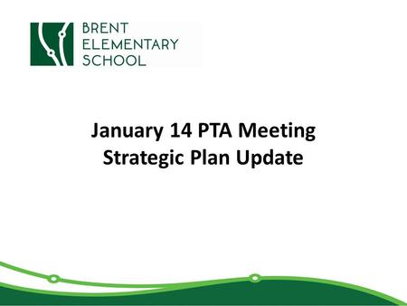 January 14 PTA Meeting Strategic Plan Update. Some Thanks… Steering Committee: – Staff: Amy Harding-Wright, Whitney Paxson and Sarah Werstuik – Parents: