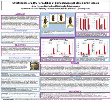 Effectiveness of a Dry Formulation of Spinosad Against Stored-Grain Insects Anna Iversen Getchell and Bhadriraju Subramanyam Department of Grain Science.