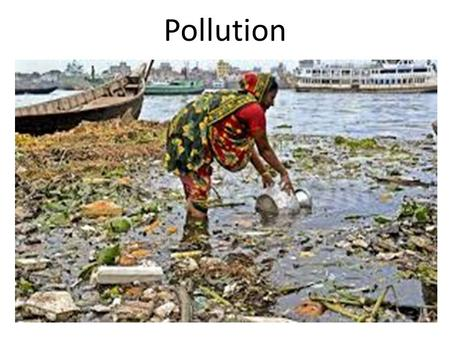 Pollution. Types of Pollution There are two types of pollution sources: Point Source Non-point Source Pollution can affect air, water, & soil/land.