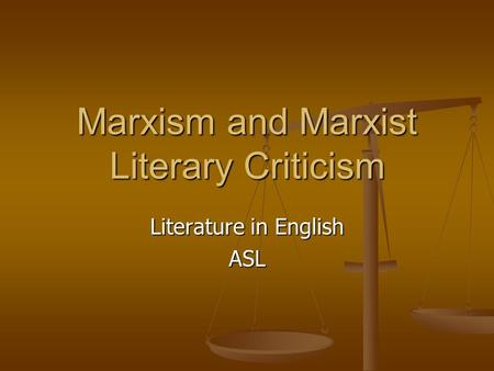 Marxism and Marxist Literary Criticism Literature in English ASL.