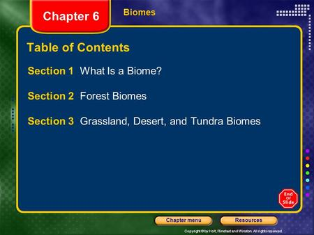Chapter 6 Table of Contents Section 1 What Is a Biome?