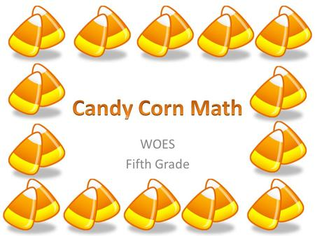 Candy Corn Math WOES Fifth Grade.