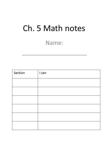 Ch. 5 Math notes Name: ____________________ SectionI can.