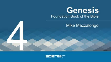 Foundation Book of the Bible Mike Mazzalongo Genesis 4.