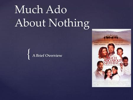 an overview of much ado about nothing by william shakespeare Much ado about nothing is a comedy written by william shakespeare it tells the  story of benedick and beatrice, who have a sort of'merry war between them,' and  hero and claudio, two lovers who will soon marry  plot overview edit in the.