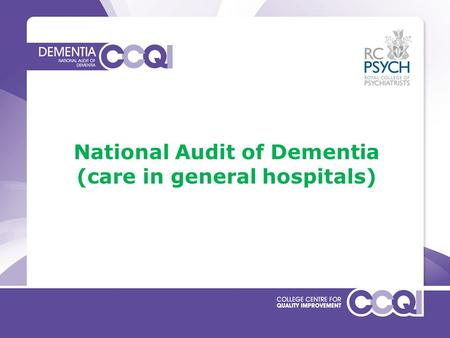 National Audit of Dementia (care in general hospitals)