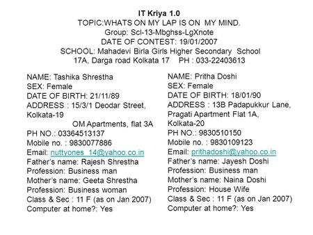 IT Kriya 1.0 TOPIC:WHATS ON MY LAP IS ON MY MIND. Group: Scl-13-Mbghss-LgXnote DATE OF CONTEST: 19/01/2007 SCHOOL: Mahadevi Birla Girls Higher Secondary.