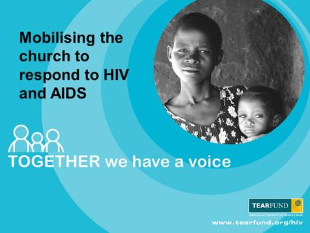 Mobilising the church to respond to HIV and AIDS.