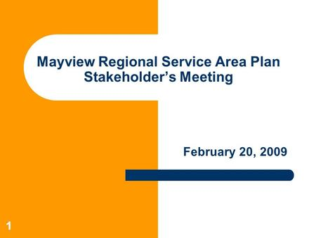 11 Mayview Regional Service Area Plan Stakeholder's Meeting February 20, 2009.