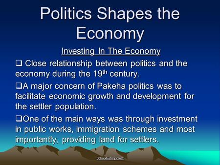 Politics Shapes the Economy Investing In The Economy  Close relationship between politics and the economy during the 19 th century.  A major concern.