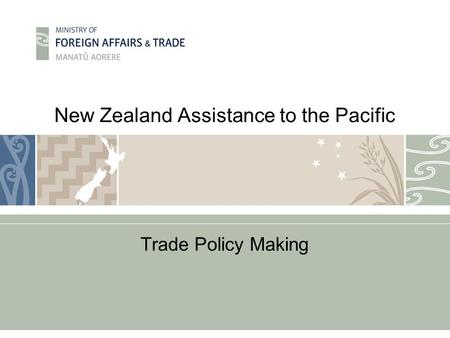 New Zealand Assistance to the Pacific Trade Policy Making.