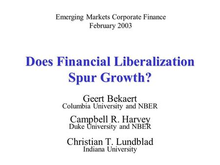 Does Financial Liberalization Spur Growth?