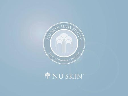 © 2004 Nu Skin ® SYSTEM PRESENTATION Nu Skin ® Tri-Phasic White ™ The Scientific Method for Brilliant Skin.