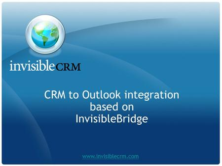 CRM to Outlook integration based on InvisibleBridge www.invisiblecrm.com.