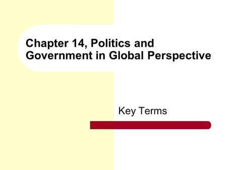 Chapter 14, Politics and Government in Global Perspective Key Terms.