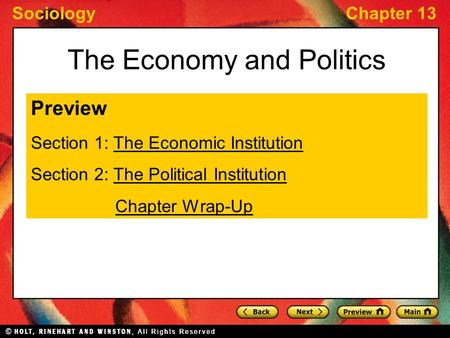 SociologyChapter 13 The Economy and Politics Preview Section 1: The Economic InstitutionThe Economic Institution Section 2: The Political InstitutionThe.