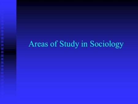 Areas of Study in Sociology. Family Primary function is to reproduce society, either biologically, socially, or both. Primary function is to reproduce.