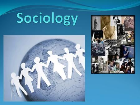 What is Sociology? A social science discipline that looks at the development and structure of human society (institutions) and how they work.
