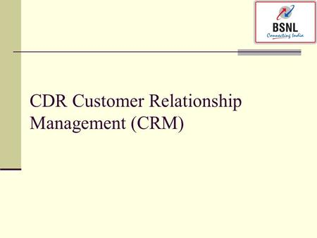 CDR Customer Relationship Management (CRM)