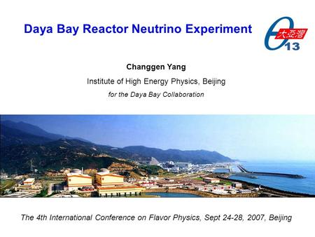 1 2nd Sino-French Workshop on the Dark Universe Changgen Yang Institute of High Energy Physics, Beijing for the Daya Bay Collaboration Daya Bay Reactor.