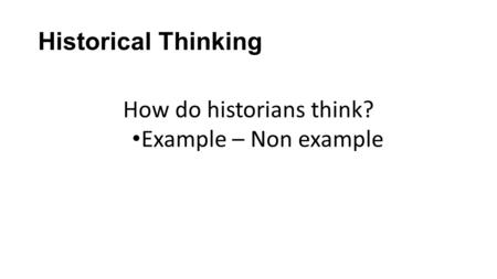 How do historians think?