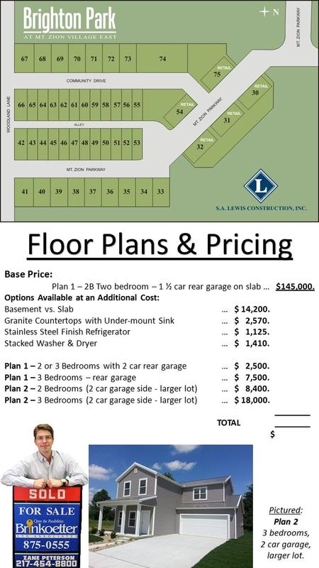 Floor Plans & Pricing Base Price: Plan 1 – 2B Two bedroom – 1 ½ car rear garage on slab … $145,000. Options Available at an Additional Cost: Basement vs.
