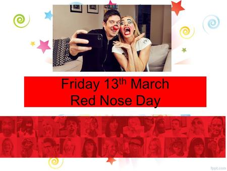Friday 13 th March Red Nose Day. All Year Groups Bonjour! The Modern Languages Department are planning a trip to France (Paris or Normandy) in JUNE 2016.