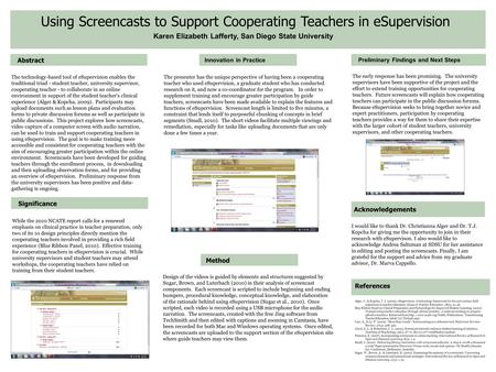 Using Screencasts to Support Cooperating Teachers in eSupervision Abstract Karen Elizabeth Lafferty, San Diego State University Method Innovation in Practice.