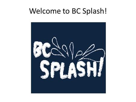 Welcome to BC Splash!. Financial Planning The smart way to start planning for retirement before you turn 20.
