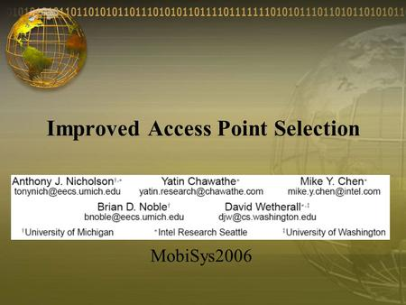 Improved Access Point Selection MobiSys2006. Outline INTRODUCTION FIELD STUDY VIRGIL EVALUATION CONCLUSION.