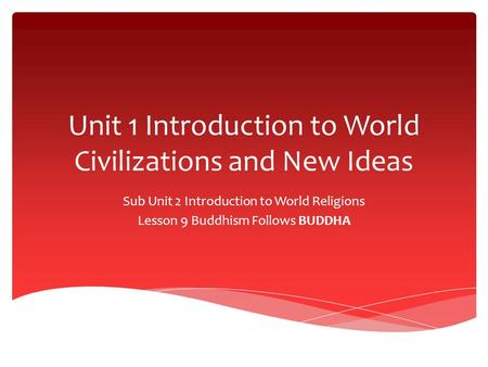 an introduction to the one of the major religions of the world buddhism An introduction to the one of the major religions of the world: buddhism pages 3 words  siddhartha gautama, noble truths of buddhism.