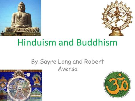 Hinduism and Buddhism By Sayre Long and Robert Aversa.