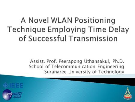 Assist. Prof. Peerapong Uthansakul, Ph.D. School of Telecommunication Engineering Suranaree University of Technology.