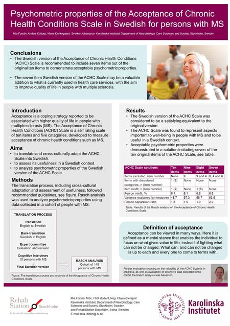Psychometric properties of the Acceptance of Chronic Health Conditions Scale in Swedish for persons with MS Mia Forslin, Anders Kottorp, Marie Kierkegaard,