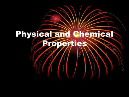 Physical and Chemical Properties. General Properties: All matter has: 1.Mass: how much matter is in an object (like counting how many atoms are there)