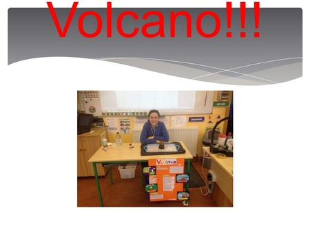 Volcano!!!.  To make a volcano erupt by mixing baking soda and vinegar. Aim: