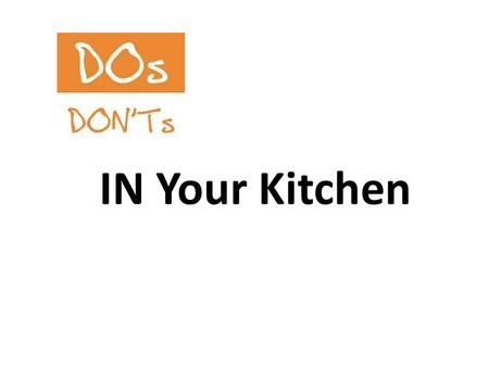 IN Your Kitchen. Insight In Your Fridge Do not take chance with leftovers. Toss it in the dust-bin if you have a slightest doubt about that food.