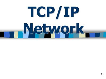 "1 TCP/IP Network. 2 Protocol ""Layers"" Networks are complex! n many ""pieces"": –hosts –routers –links of various media –applications –protocols –hardware,"
