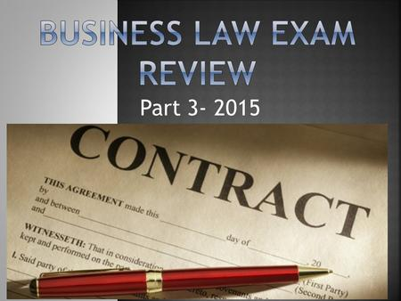 Part 3- 2015.  Consideration  Capacity  Writing  Legality  Other contract materials.